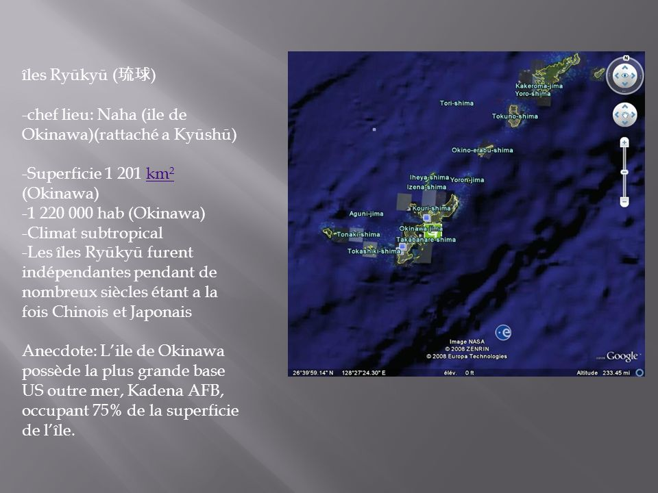 îles Ryūkyū (琉球) -chef lieu: Naha (ile de Okinawa)(rattaché a Kyūshū) -Superficie 1 201 km² (Okinawa)