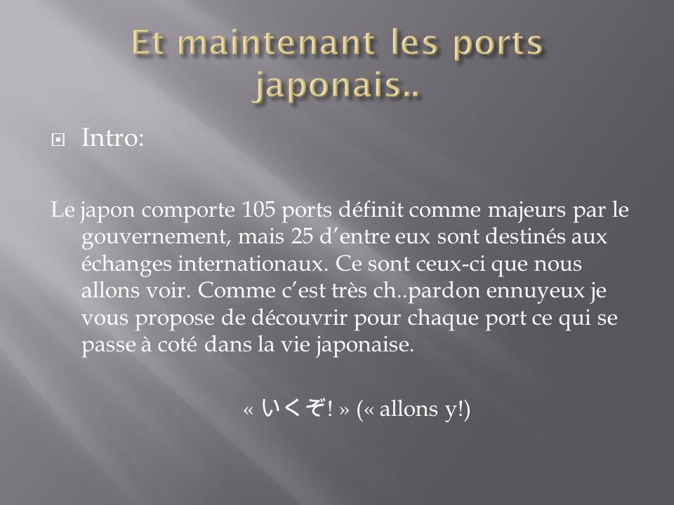 Et maintenant les ports japonais..