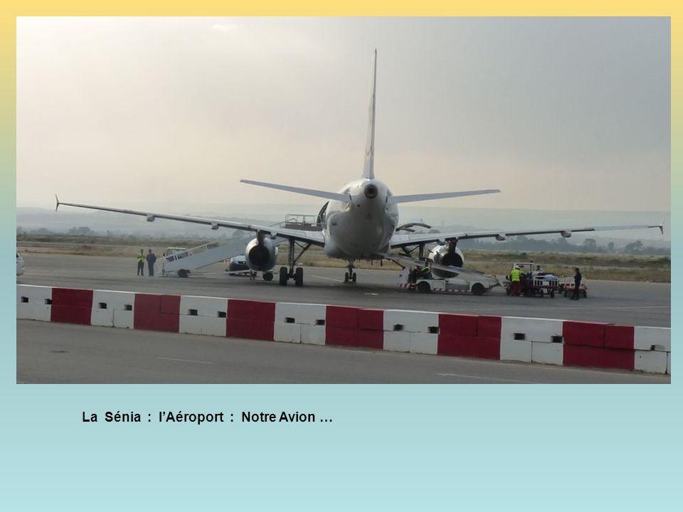 La Sénia : l'Aéroport : Notre Avion …
