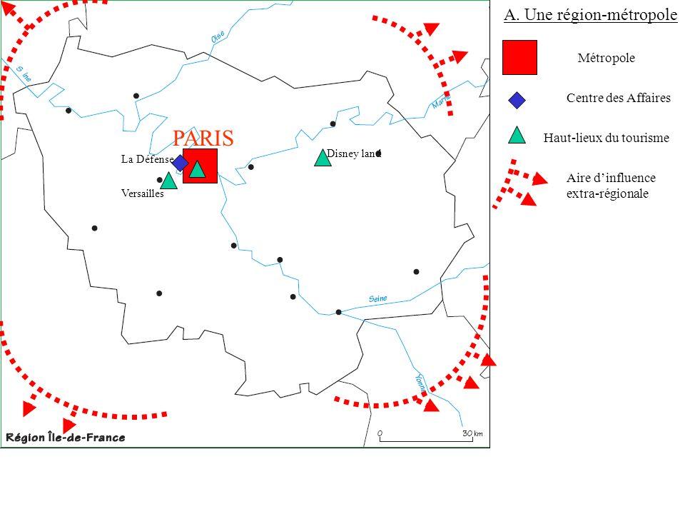 PARIS A. Une région-métropole Métropole Centre des Affaires