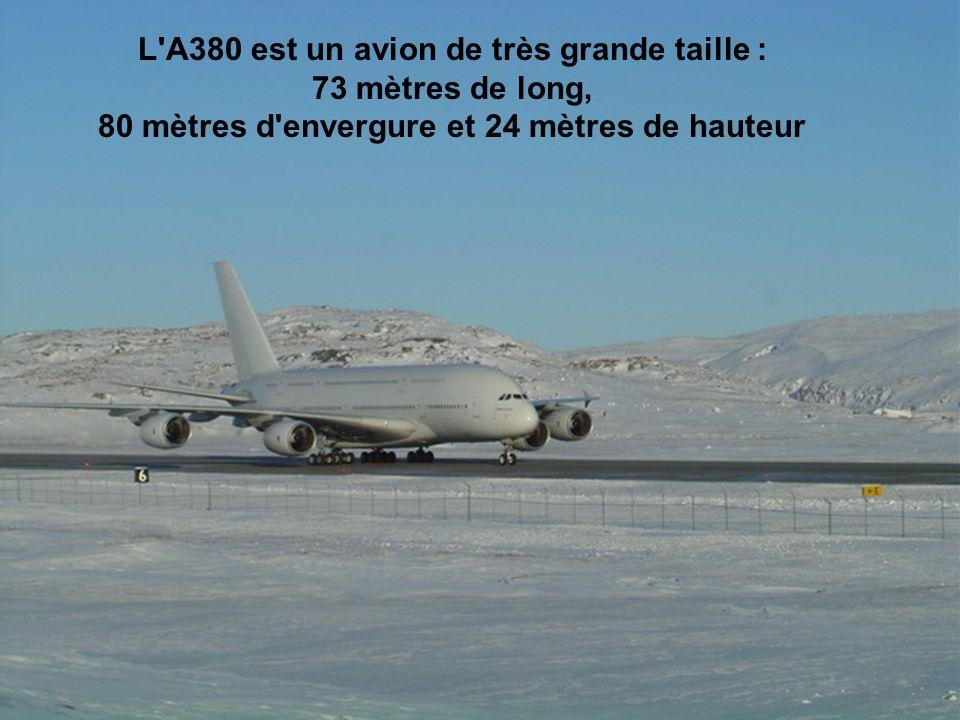 L A380 est un avion de très grande taille : 73 mètres de long,
