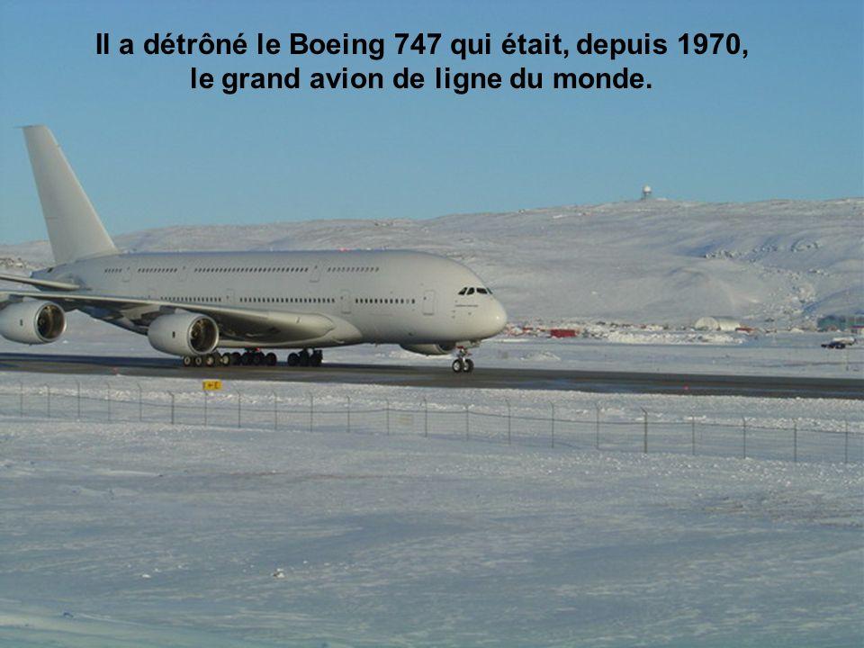 Il a détrôné le Boeing 747 qui était, depuis 1970,