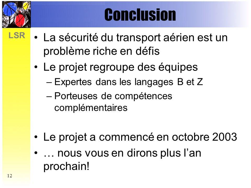 Conclusion La sécurité du transport aérien est un problème riche en défis. Le projet regroupe des équipes.
