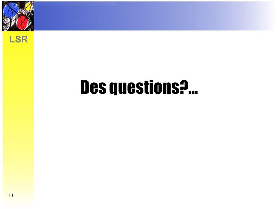 Des questions …