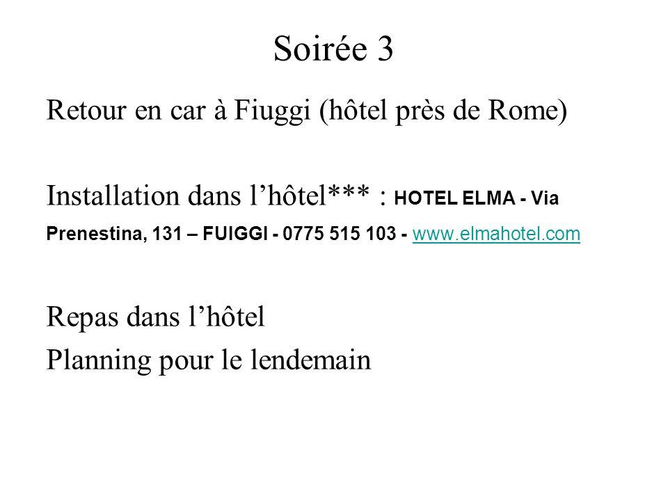 Soirée 3 Retour en car à Fiuggi (hôtel près de Rome)