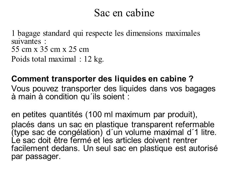 Sac en cabine 1 bagage standard qui respecte les dimensions maximales suivantes : 55 cm x 35 cm x 25 cm