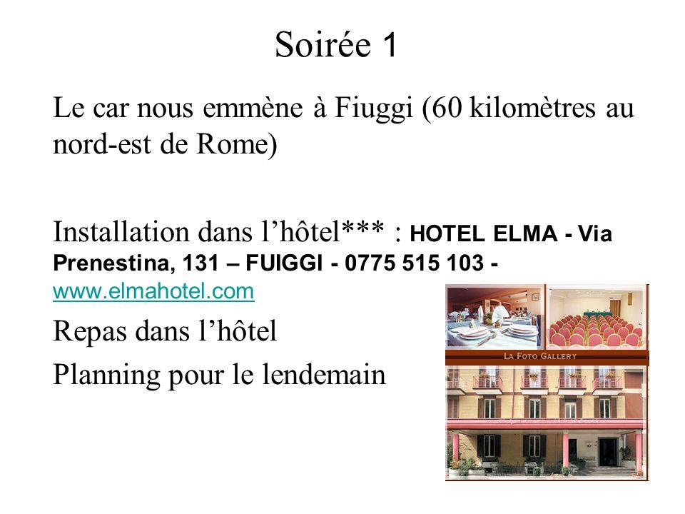 Soirée 1 Le car nous emmène à Fiuggi (60 kilomètres au nord-est de Rome)