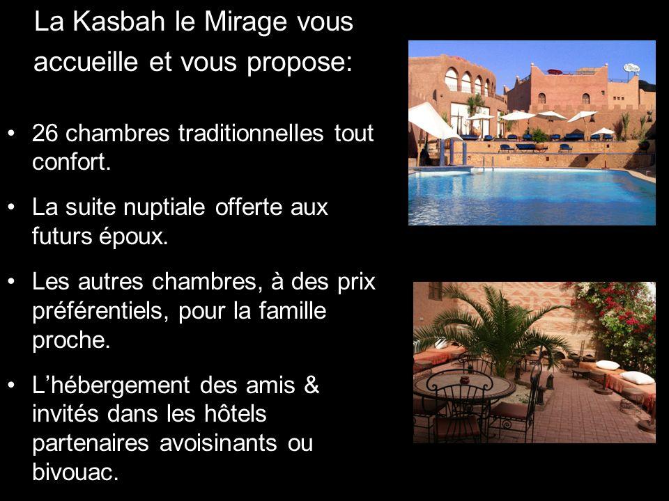La Kasbah le Mirage vous accueille et vous propose: