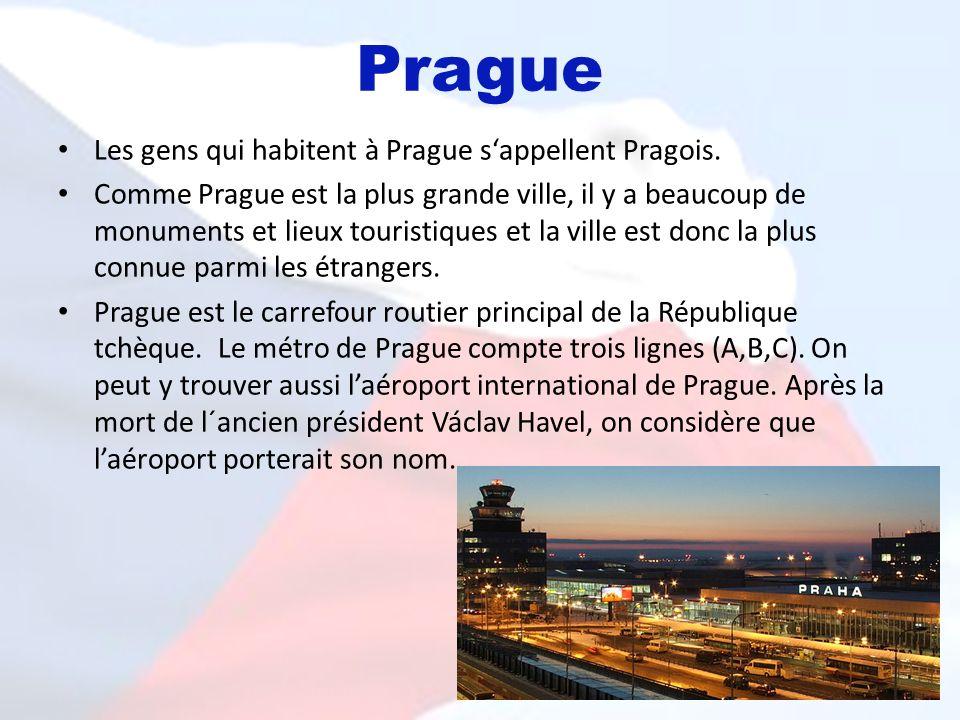 Prague Les gens qui habitent à Prague s'appellent Pragois.