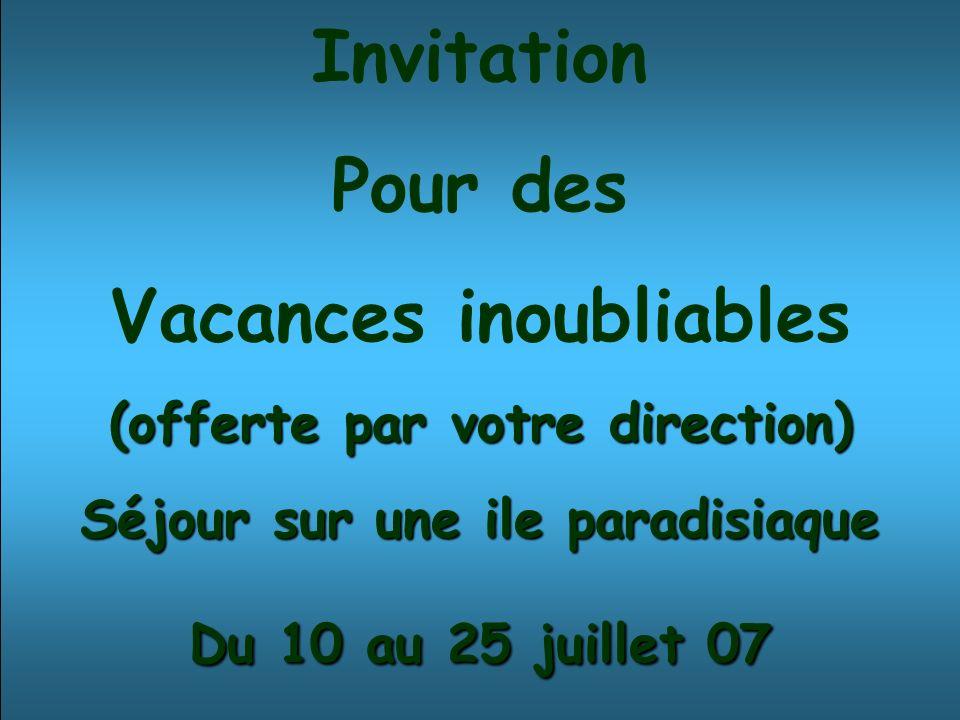 Invitation Pour des Vacances inoubliables