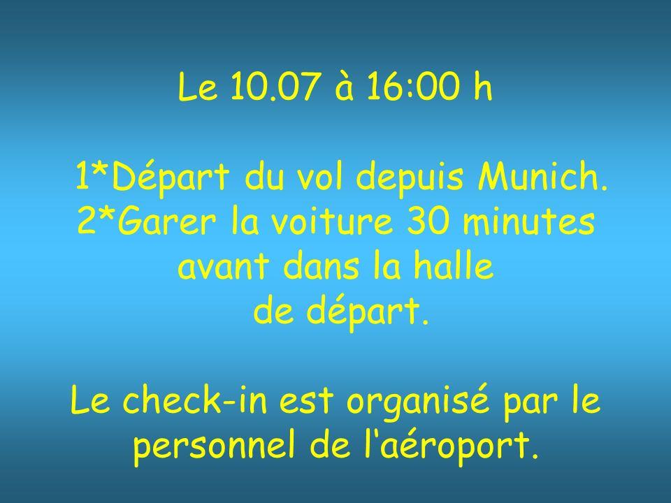 1*Départ du vol depuis Munich. 2*Garer la voiture 30 minutes