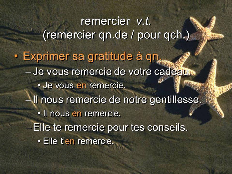 remercier v.t. (remercier qn.de / pour qch.)