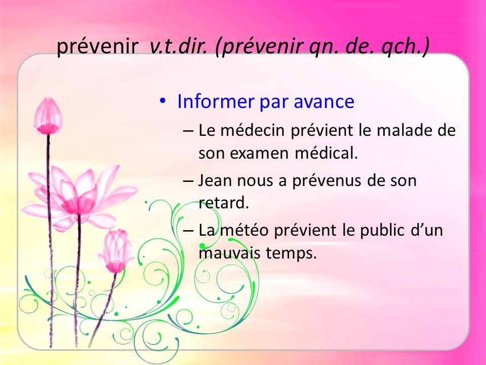 prévenir v.t.dir. (prévenir qn. de. qch.)
