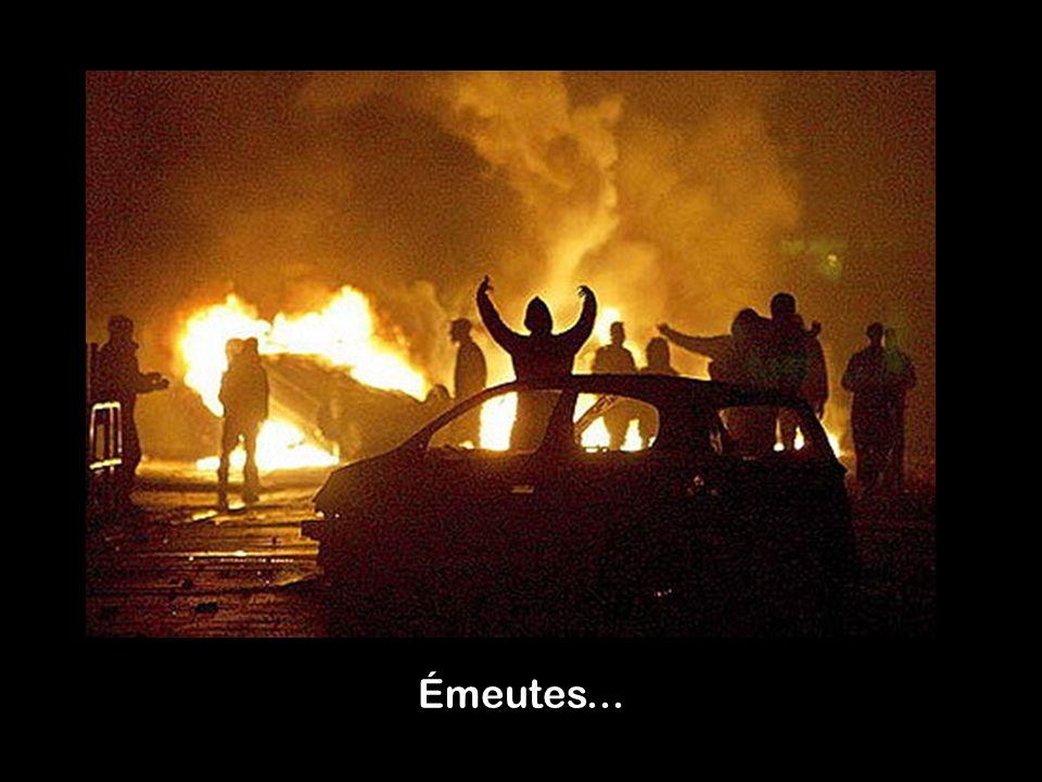 Émeutes...