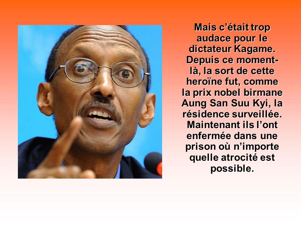 Mais c'était trop audace pour le dictateur Kagame