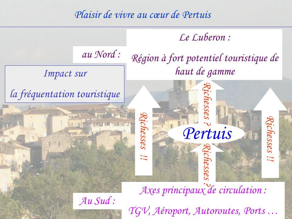 Le Luberon : Région à fort potentiel touristique de haut de gamme. au Nord : Impact sur. la fréquentation touristique.