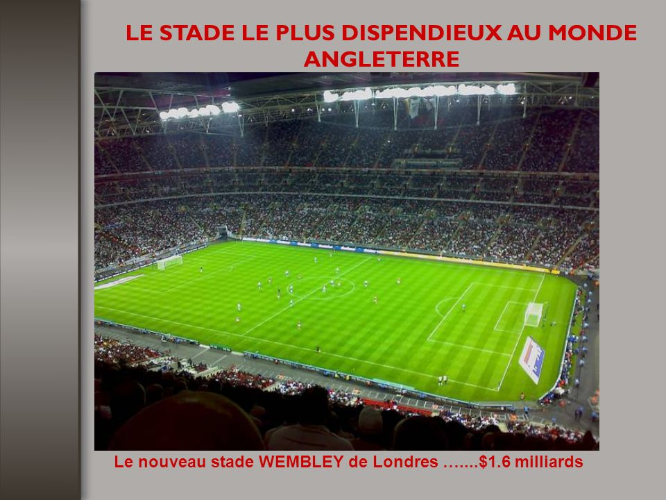 LE STADE LE PLUS DISPENDIEUX AU MONDE