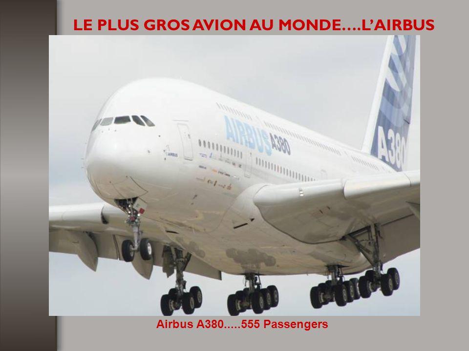 LE PLUS GROS AVION AU MONDE….L'AIRBUS
