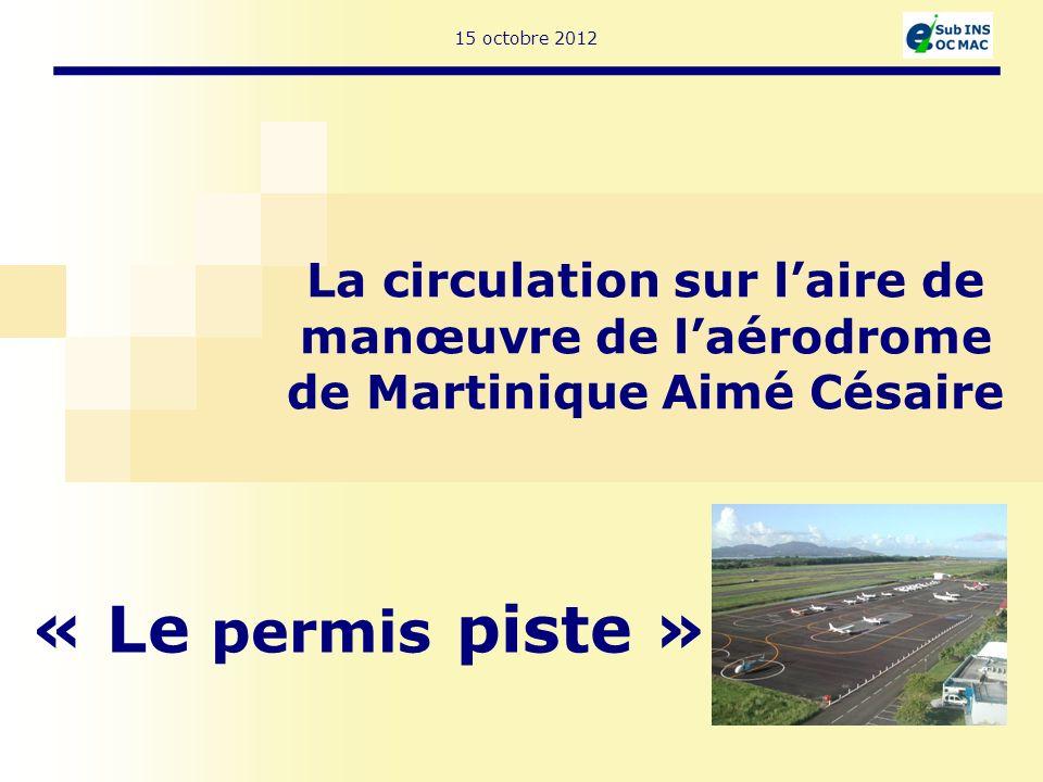 La circulation sur l'aire de manœuvre de l'aérodrome de Martinique Aimé Césaire