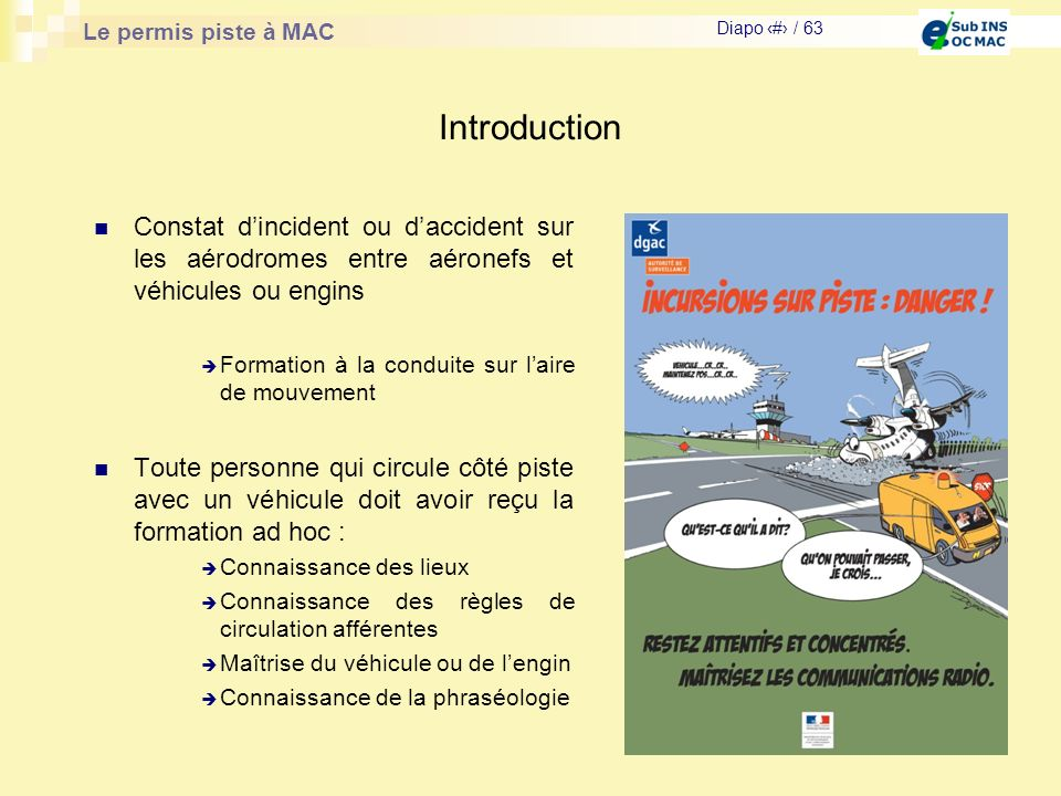 Introduction Constat d'incident ou d'accident sur les aérodromes entre aéronefs et véhicules ou engins.