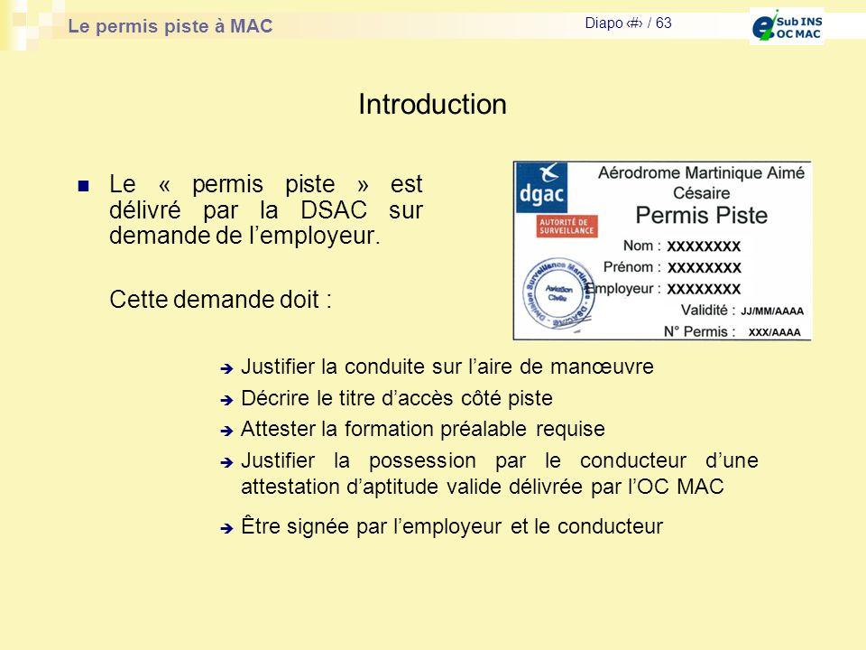 Introduction Le « permis piste » est délivré par la DSAC sur demande de l'employeur. Cette demande doit :