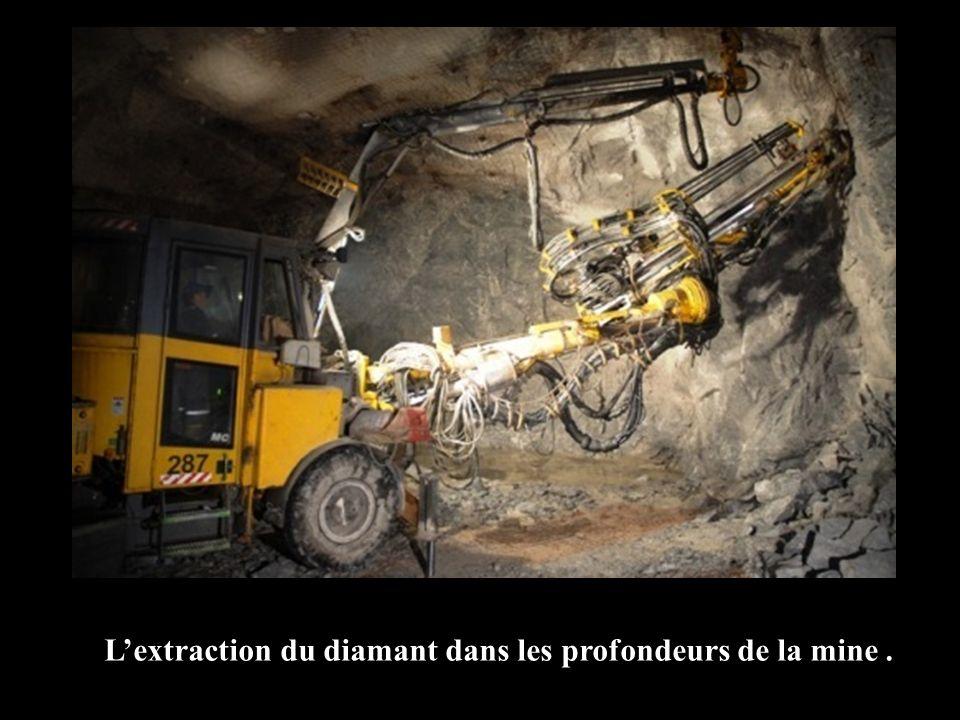 L'extraction du diamant dans les profondeurs de la mine .