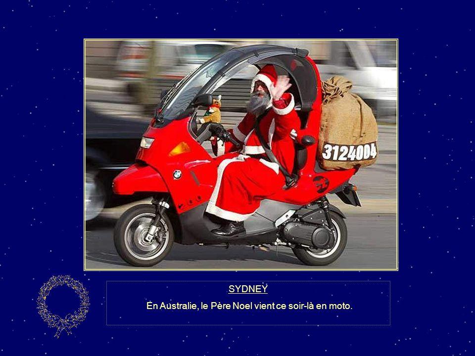 En Australie, le Père Noel vient ce soir-là en moto.