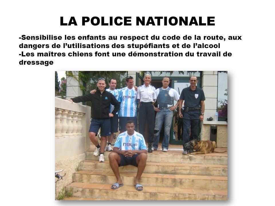 LA POLICE NATIONALE -Sensibilise les enfants au respect du code de la route, aux dangers de l'utilisations des stupéfiants et de l'alcool.