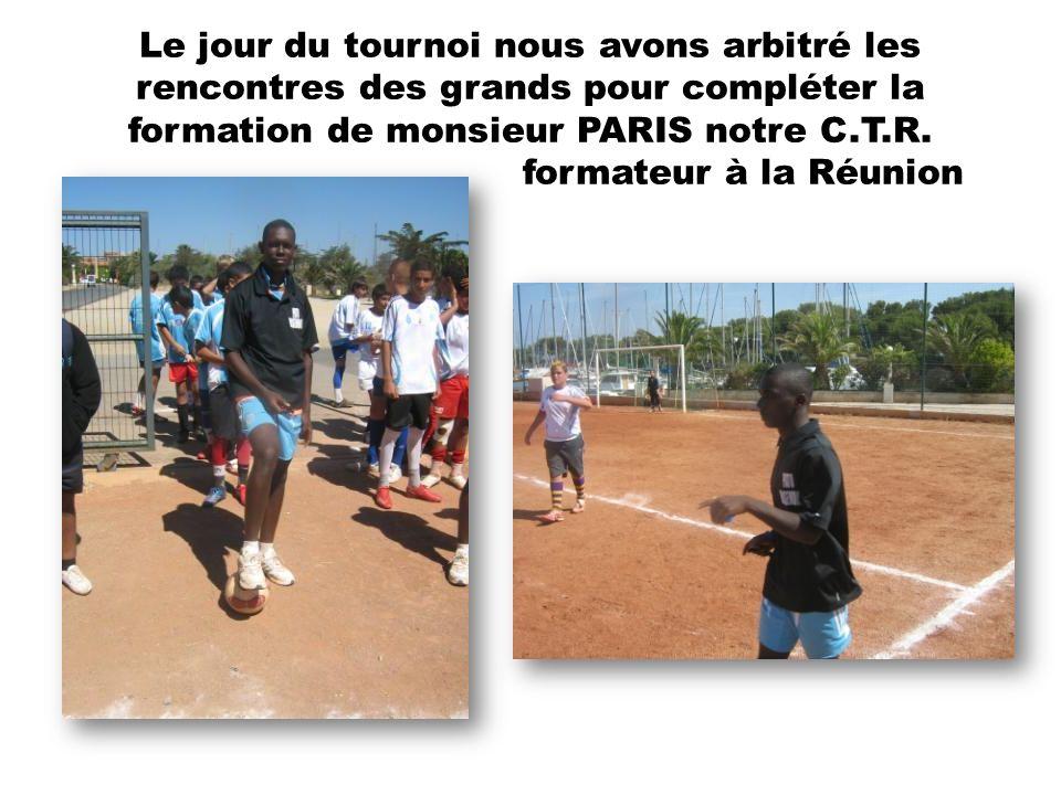 Le jour du tournoi nous avons arbitré les rencontres des grands pour compléter la formation de monsieur PARIS notre C.T.R.