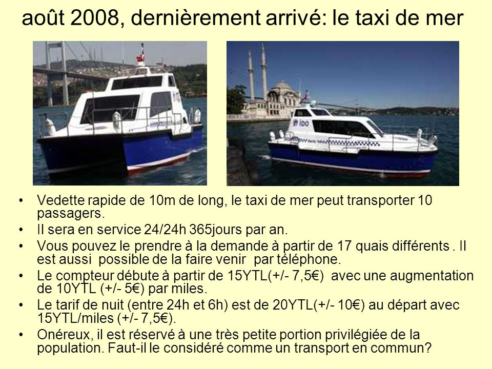 août 2008, dernièrement arrivé: le taxi de mer