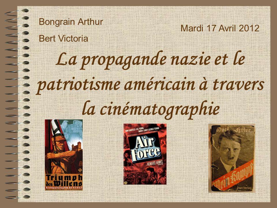 Bongrain Arthur Bert Victoria. Mardi 17 Avril 2012. La propagande nazie et le patriotisme américain à travers la cinématographie.