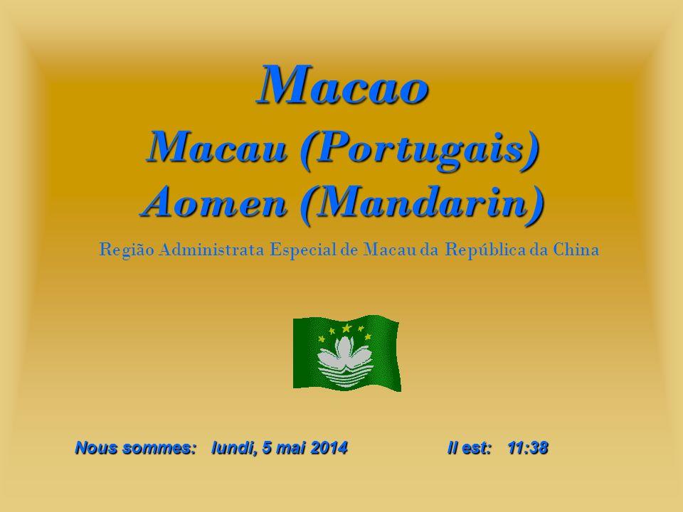 Macao Macau (Portugais) Aomen (Mandarin)