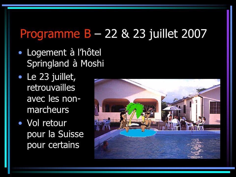 Programme B – 22 & 23 juillet 2007 Logement à l'hôtel Springland à Moshi. Le 23 juillet, retrouvailles avec les non-marcheurs.