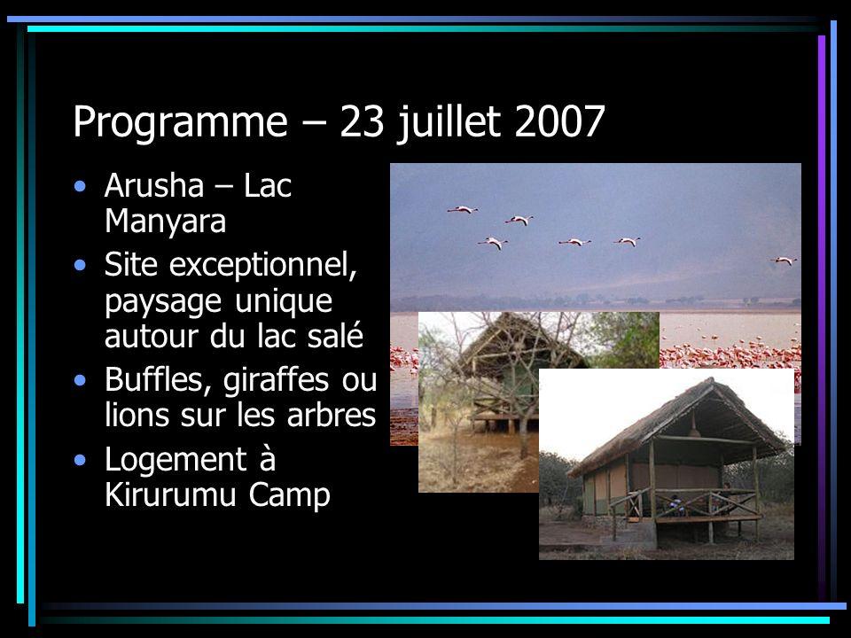 Programme – 23 juillet 2007 Arusha – Lac Manyara