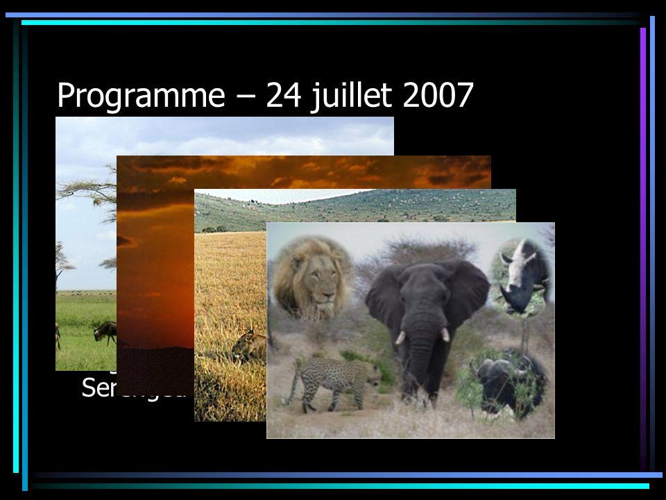 Programme – 24 juillet 2007 Lac Manyara – Serengeti