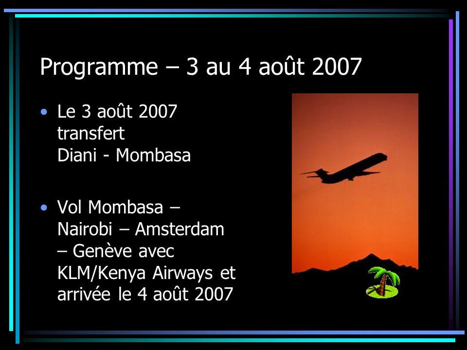 Programme – 3 au 4 août 2007 Le 3 août 2007 transfert Diani - Mombasa