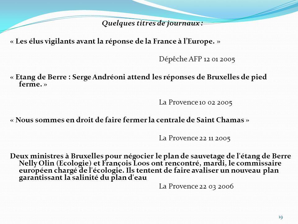 Quelques titres de journaux : « Les élus vigilants avant la réponse de la France à l'Europe.