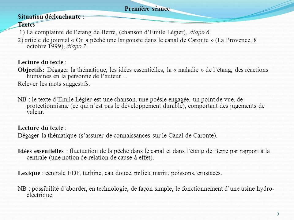 Première séance Situation déclenchante : Textes : 1) La complainte de l'étang de Berre, (chanson d'Emile Légier), diapo 6.