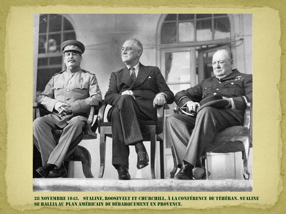 28 novembre 1943. STALINE, ROOSEVELT et CHURCHILL, à la conférence de Téhéran.