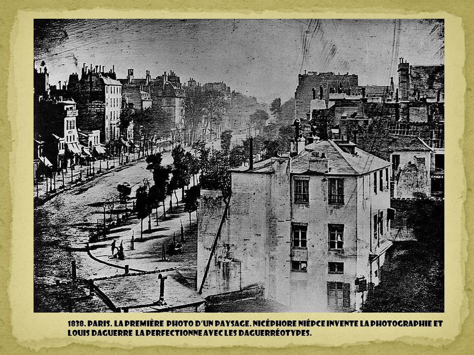 1838. Paris. la première photo d'un paysage