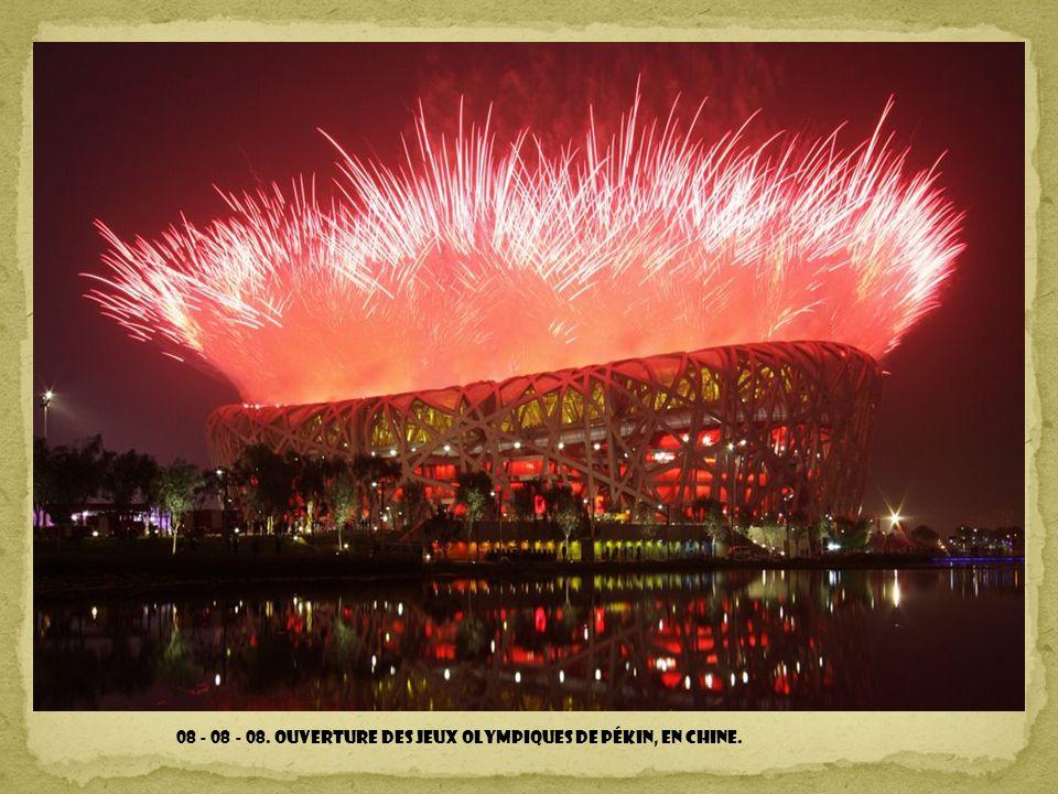 08 - 08 - 08. Ouverture des Jeux Olympiques de Pékin, en Chine.