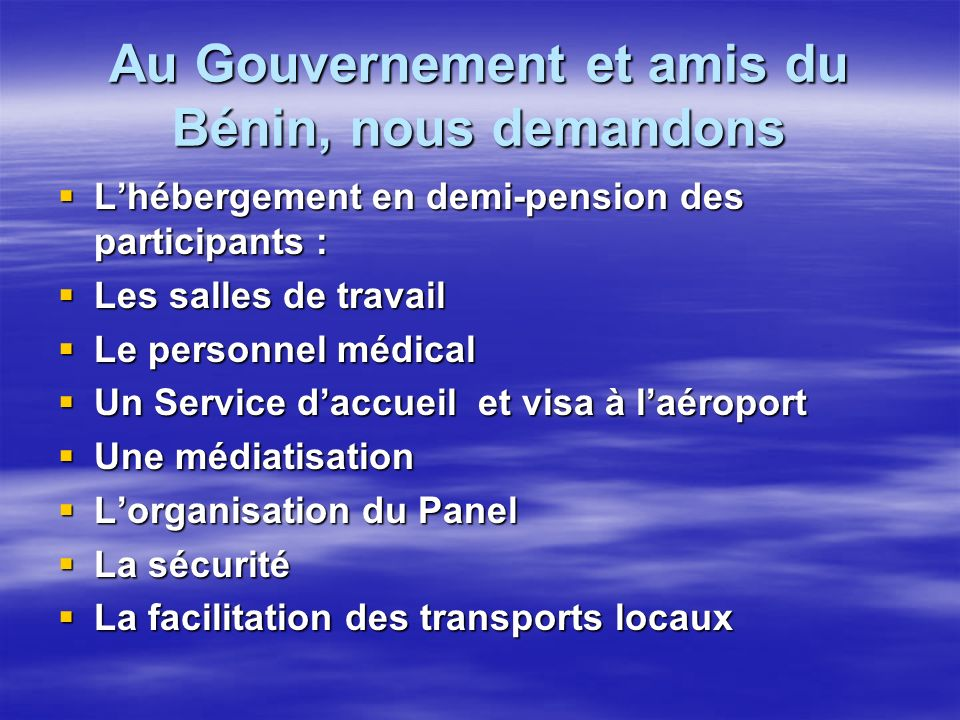 Au Gouvernement et amis du Bénin, nous demandons