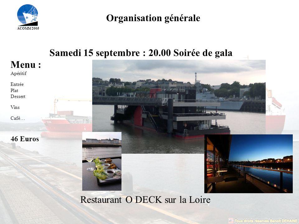 Organisation générale Samedi 15 septembre : 20.00 Soirée de gala