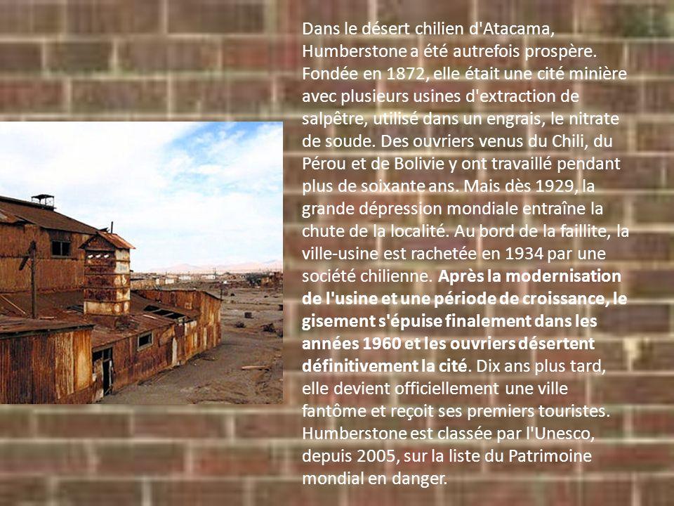 Dans le désert chilien d Atacama, Humberstone a été autrefois prospère