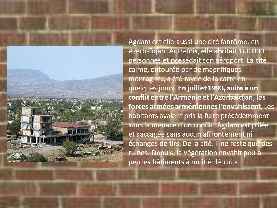 Agdam est elle-aussi une cité fantôme, en Azerbaïdjan