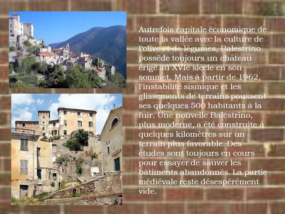 Autrefois capitale économique de toute la vallée avec la culture de l olive et de légumes, Balestrino possède toujours un château érigé au XVIe siècle en son sommet.