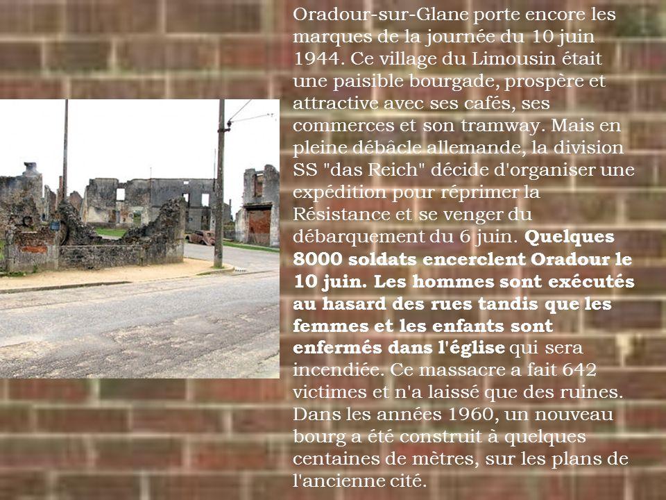 Oradour-sur-Glane porte encore les marques de la journée du 10 juin 1944.