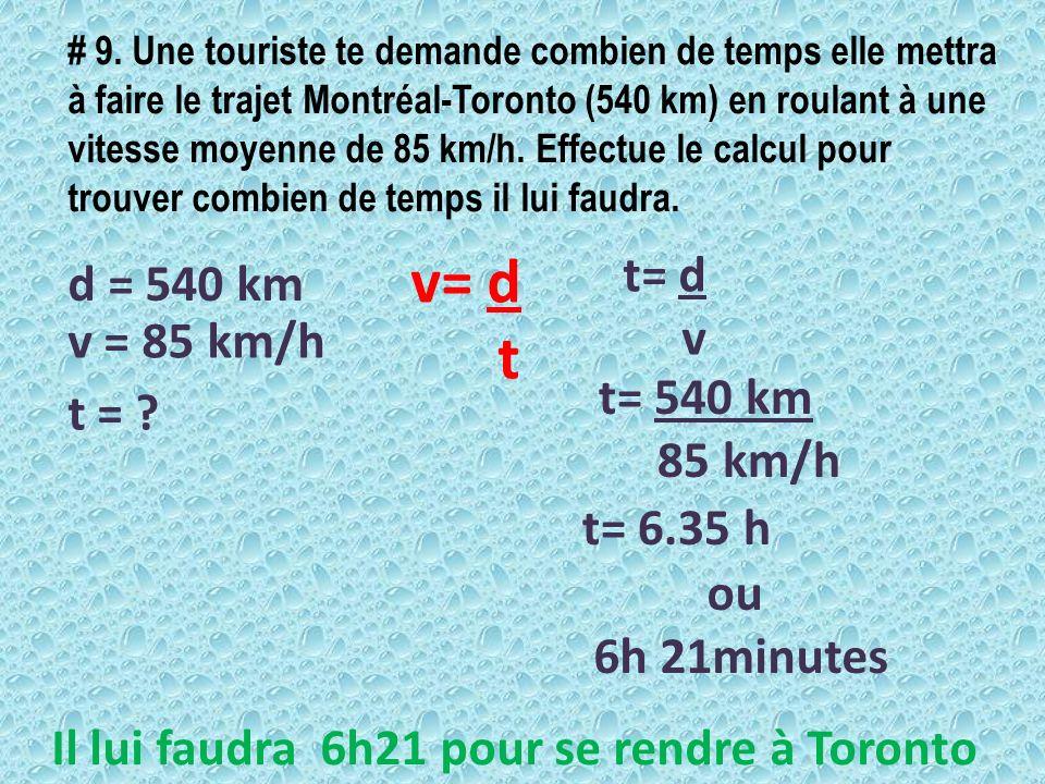 v= d t t= d d = 540 km v v = 85 km/h t= 540 km t = 85 km/h t= 6.35 h