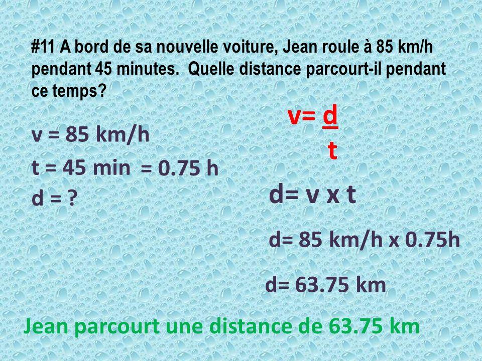v= d t d= v x t v = 85 km/h t = 45 min = 0.75 h d =