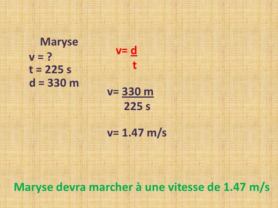 Maryse devra marcher à une vitesse de 1.47 m/s
